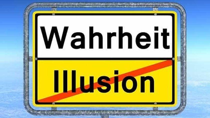 Wahrheit - Illusion